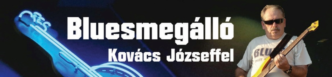 Bluesmegálló Kovács József