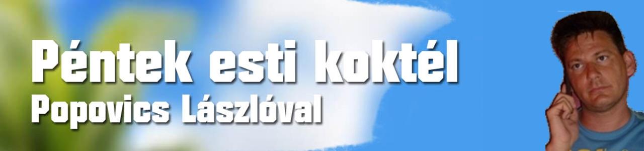 Péntek esti koktél Popovics László