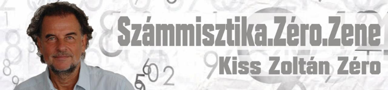 Számmisztika Zéro Zene Kiss Zoltán Zéro
